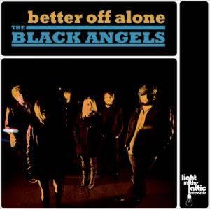 Cover - Black Angels, The: Better Off Alone