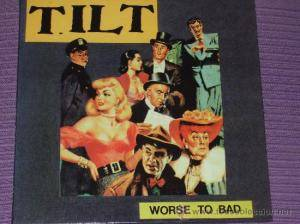 Cover - Tilt: Worse To Bad