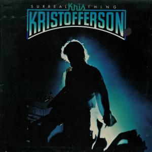 Cover - Kris Kristofferson: Surreal Thing