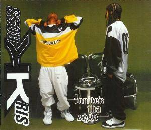Cover - Kris Kross: Tonite's Tha Night