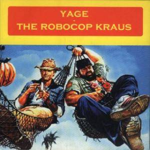 Cover - Robocop Kraus, The: Yage / The Robocop Kraus