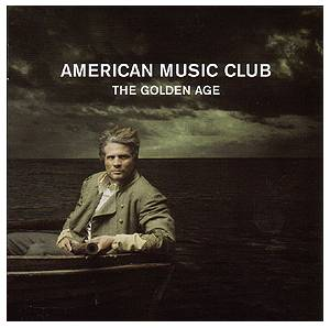 Cover - American Music Club: Golden Age, The