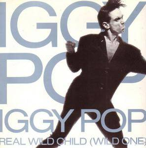 Iggy Pop: Real Wild Child (Wild One) - Cover