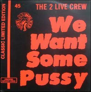 Cover - 2 Live Crew: We Want Some Pussy