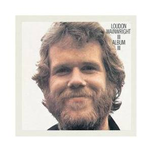 Cover - Loudon Wainwright III: Album III