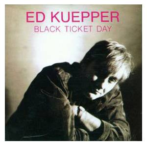 Ed Kuepper: Black Ticket Day - Cover