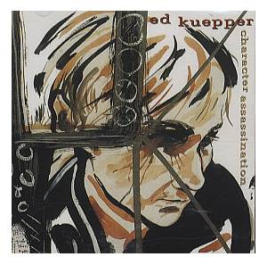 Cover - Ed Kuepper: Character Assassination