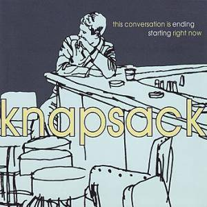 Knapsack: This Conversation Is Ending Starting Right Now - Cover