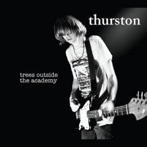 Thurston Moore: Trees Outside The Academy - Cover