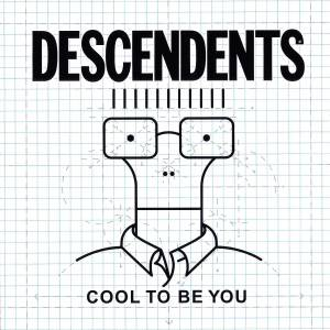 Cover - Descendents: Cool To Be You