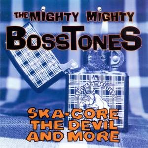 The Mighty Mighty Bosstones: Ska-Core, The Devil And More - Cover
