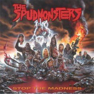 The Spudmonsters: Stop The Madness - Cover