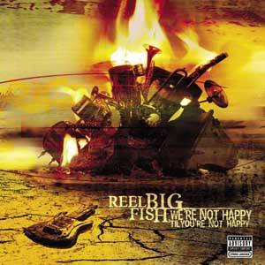 Cover - Reel Big Fish: We're Not Happy 'til You're Not Happy