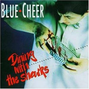Blue Cheer: Dining With The Sharks - Cover