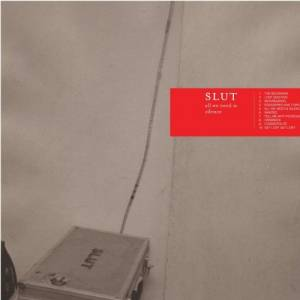 Cover - Slut: All We Need Is Silence
