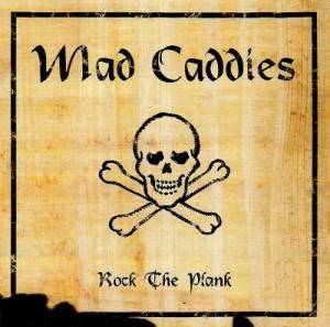 Cover - Mad Caddies: Rock The Plank