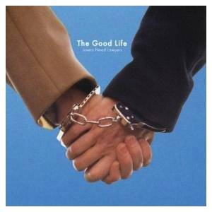The Good Life: Lovers Need Lawyers - Cover