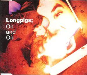 Cover - Longpigs: On And On
