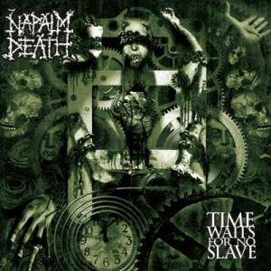 Napalm Death: Time Waits For No Slave - Cover