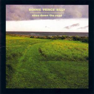 "Bonnie ""Prince"" Billy: Ease Down The Road (CD) - Bild 1"