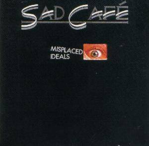Sad Café: Misplaced Ideals - Cover