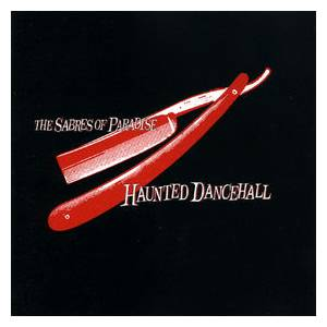 Cover - Sabres Of Paradise, The: Haunted Dancehall