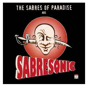 Cover - Sabres Of Paradise, The: Sabresonic