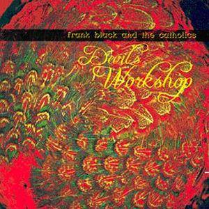 Cover - Frank Black & The Catholics: Devil's Workshop