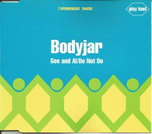 Cover - Bodyjar: Gee And Al / Do Not Do