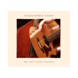 Cover - Christopher Cross: Café Carlyle Sessions, The