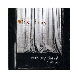 Cover - Fray, The: Over My Head (Cable Car)