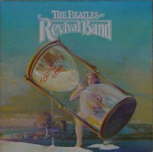 Cover - Beatles Revival Band, The: Taking My Time