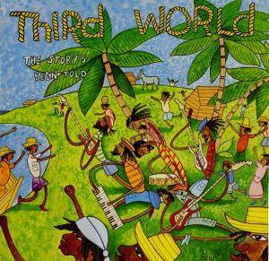Cover - Third World: Story's Been Told, The