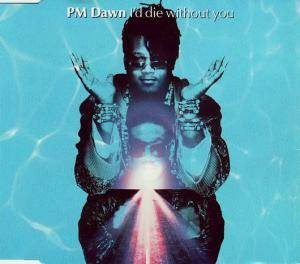 Cover - P.M. Dawn: I'd Die Without You
