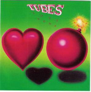 Cover - Tubes, The: Love Bomb