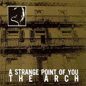 Cover - Arch, The: Strange Point Of View, A