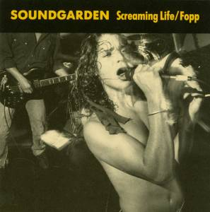 Soundgarden: Screaming Life / Fopp - Cover