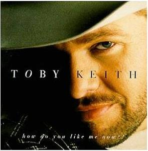 Cover - Toby Keith: How Do You Like Me Now?!