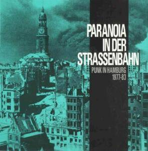 Paranoia In Der Strassenbahn - Punk In Hamburg 1977-83 - Cover