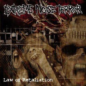 Extreme Noise Terror: Law Of Retaliation - Cover