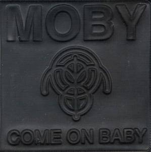 Moby: Come On Baby - Cover