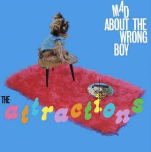 The Attractions: Mad About The Wrong Boy - Cover