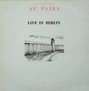 Au Pairs: Live In Berlin - Cover