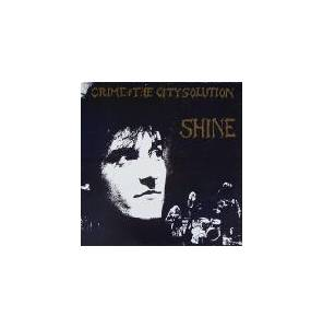 Crime & The City Solution: Shine - Cover