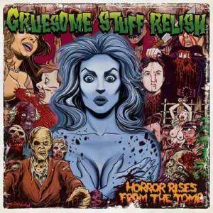 Cover - Gruesome Stuff Relish: Horror Rises From The Tomb