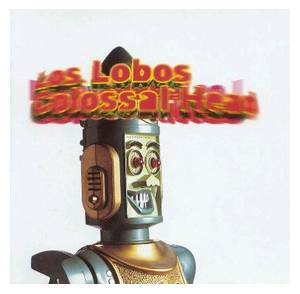 Cover - Los Lobos: Colossal Head