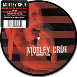 Mötley Crüe: If I Die Tomorrow - Cover