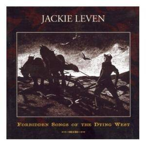 Jackie Leven: Forbidden Songs Of The Dying West - Cover