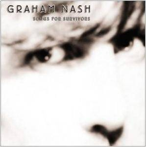 Graham Nash: Songs For Survivors - Cover