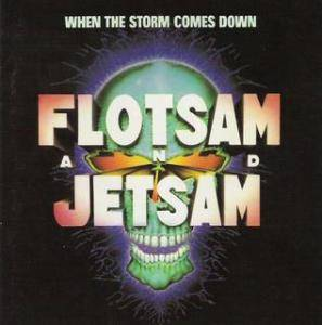 Flotsam And Jetsam: When The Storm Comes Down - Cover